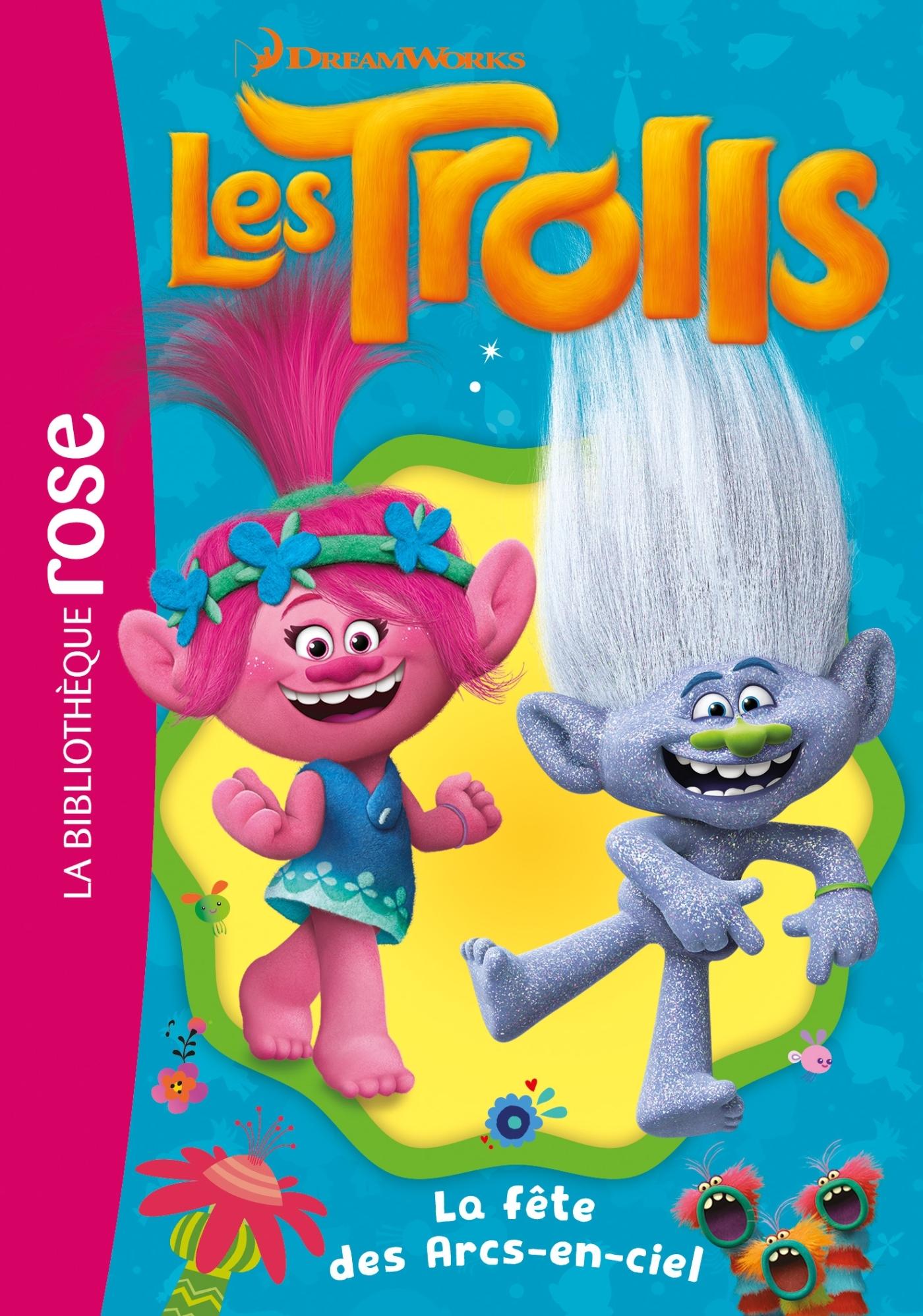 T10 - TROLLS 10 - LA FETE DES ARCS-EN-CIEL