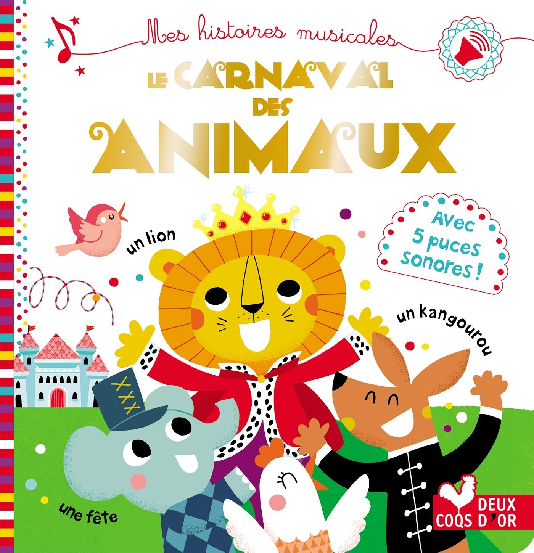 LE CARNAVAL DES ANIMAUX - LIVRE SONORE
