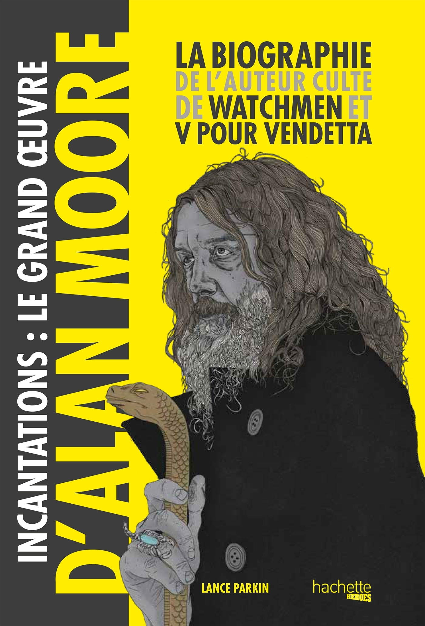 INCANTATIONS, LE GRAND OEUVRE D'ALAN MOORE