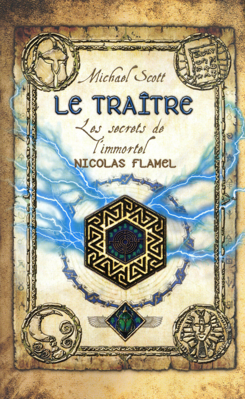 Les secrets de l'immortel Nicolas Flamel - tome 5, LE TRAÎTRE