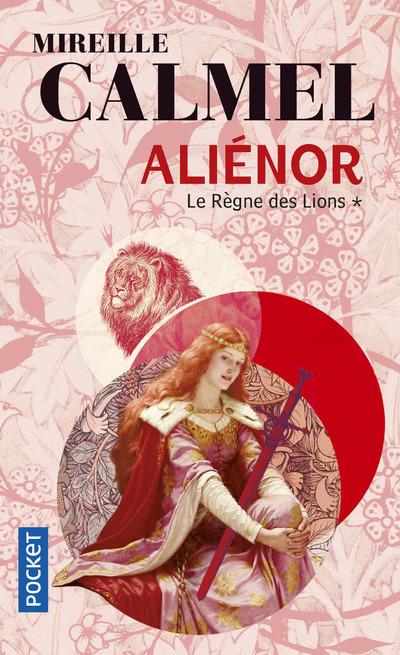 ALIENOR - TOME 1 LE REGNE DES LIONS