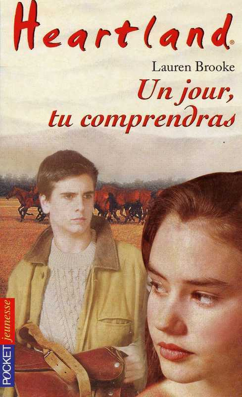 Heartland tome 6, UN JOUR TU COMPRENDRAS...