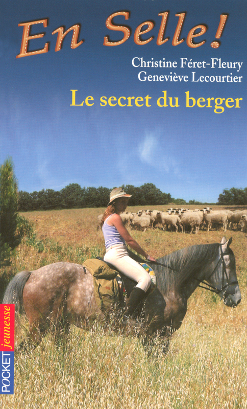 En selle ! tome 15, LE SECRET DU BERGER