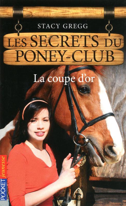 Les secrets du Poney Club tome 5, LA COUPE D'OR