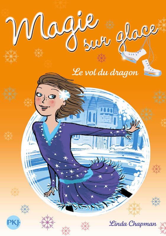 Magie sur glace tome 6, LE VOL DU DRAGON