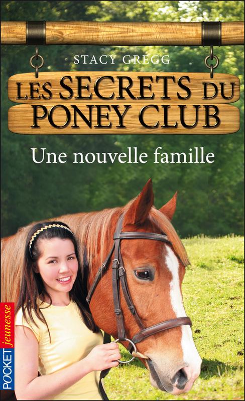Les secrets du Poney Club tome 2, UNE NOUVELLE FAMILLE