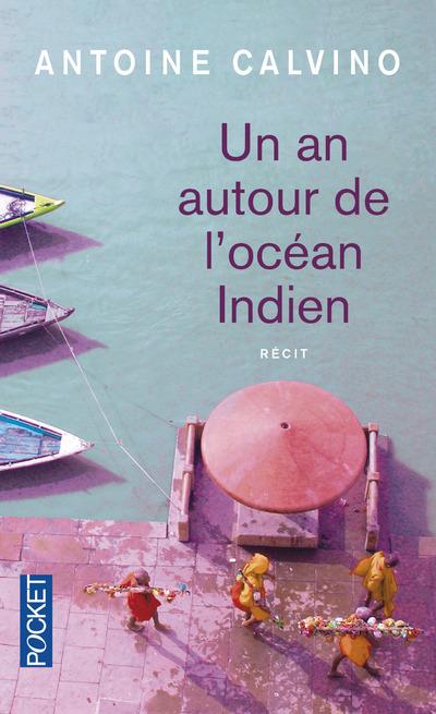 UN AN AUTOUR DE L'OCEAN INDIEN