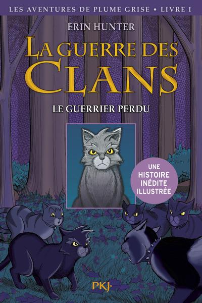 LA GUERRE DES CLANS - TOME 1 LE GUERRIER PERDU -ILLUSTRE-