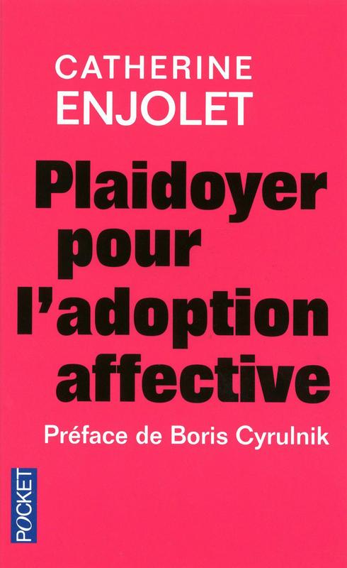 Plaidoyer pour l'adoption affective