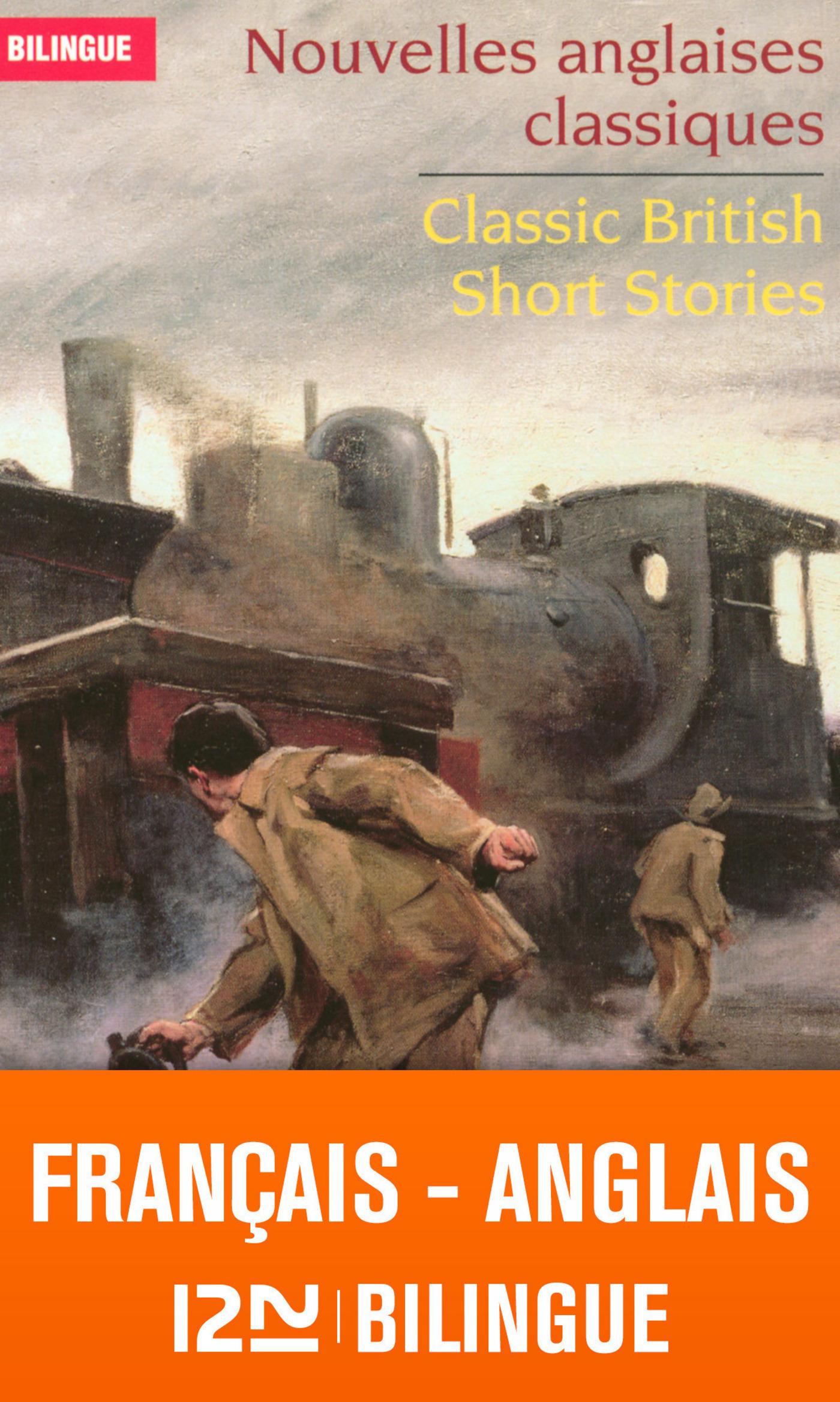 Bilingue français-anglais : Nouvelles anglaises classiques - Classic British Short Stories