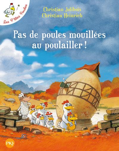 PAS DE POULES MOUILLEES AU POULAILLER - TOME 11