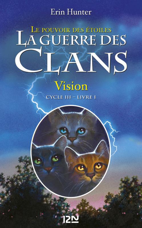 La guerre des clans III - Le pouvoir des étoiles tome 1, VISION