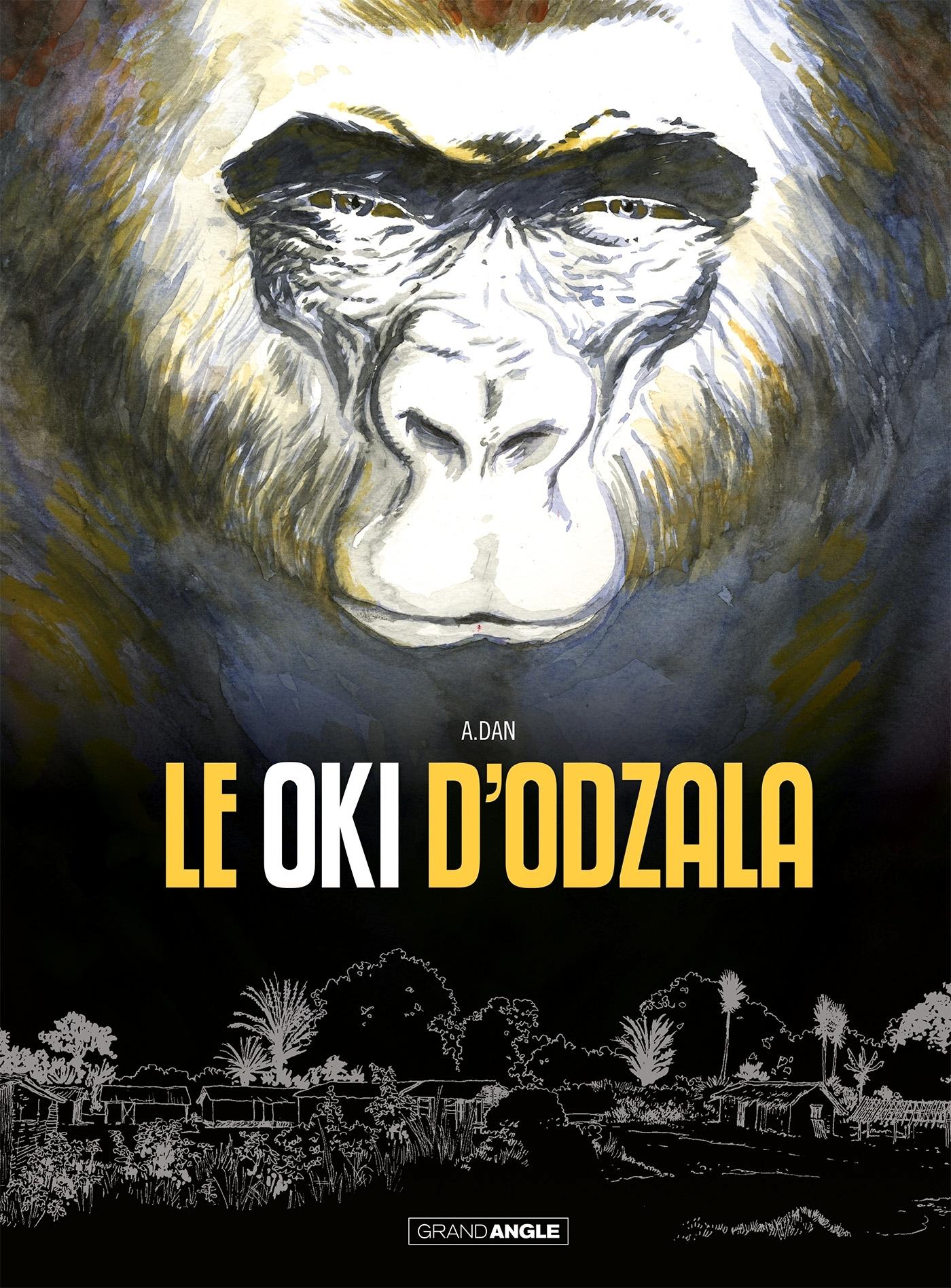 DES GORILLES ET DES HOMMES - 1 - LE OKI D'ODZALA - HISTOIRE COMPLETE