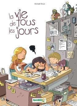 LA VIE DE TOUS LES JOURS - TOME 1