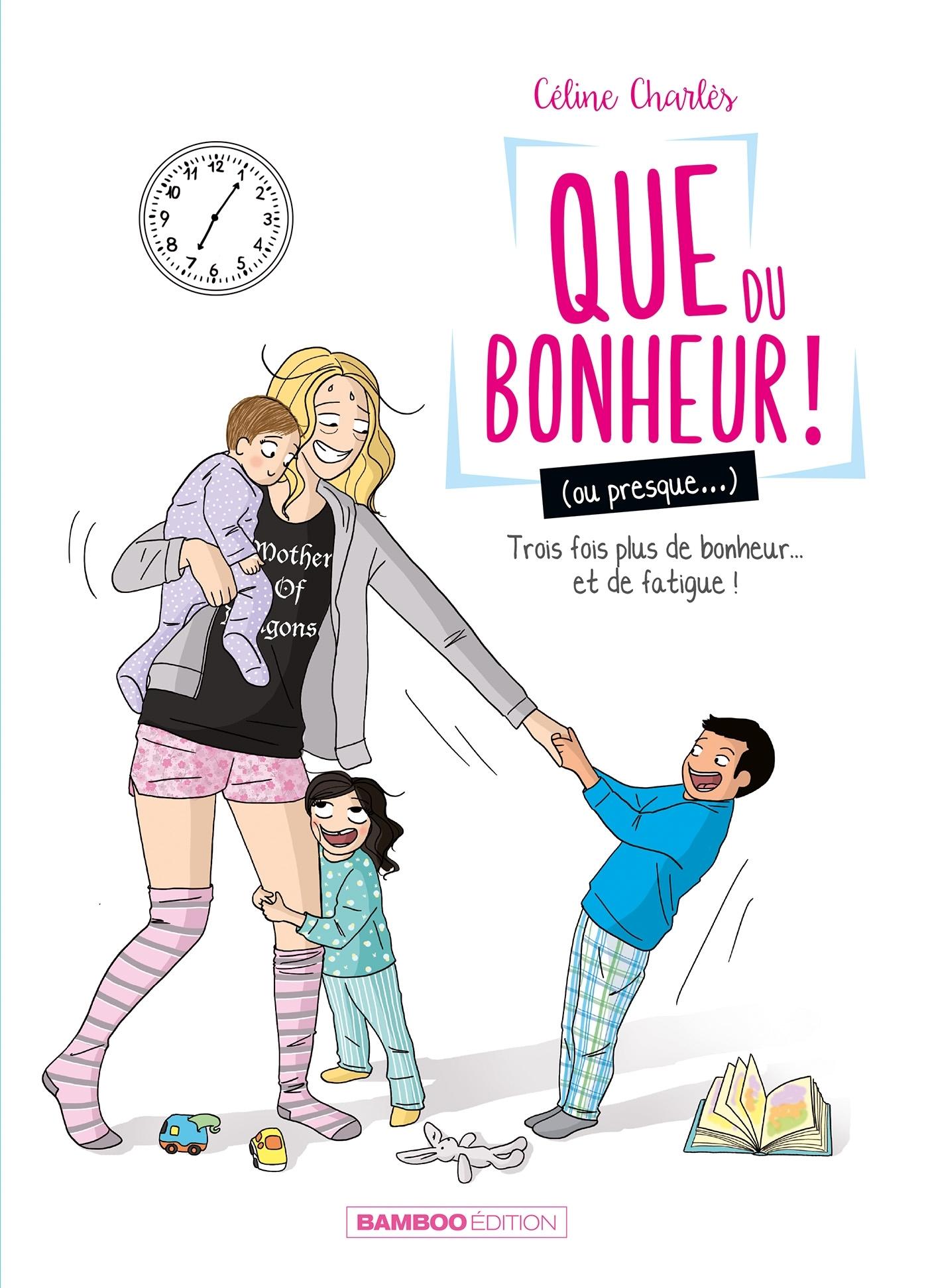 QUE DU BONHEUR (OU PRESQUE...) - TOME 2