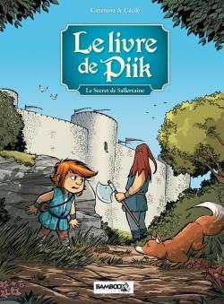 LE LIVRE DE PIIK - TOME 1 - LE SECRET DE SALLERTAINE