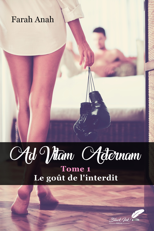 Ad vitam Aeternam : le goût de l'interdit