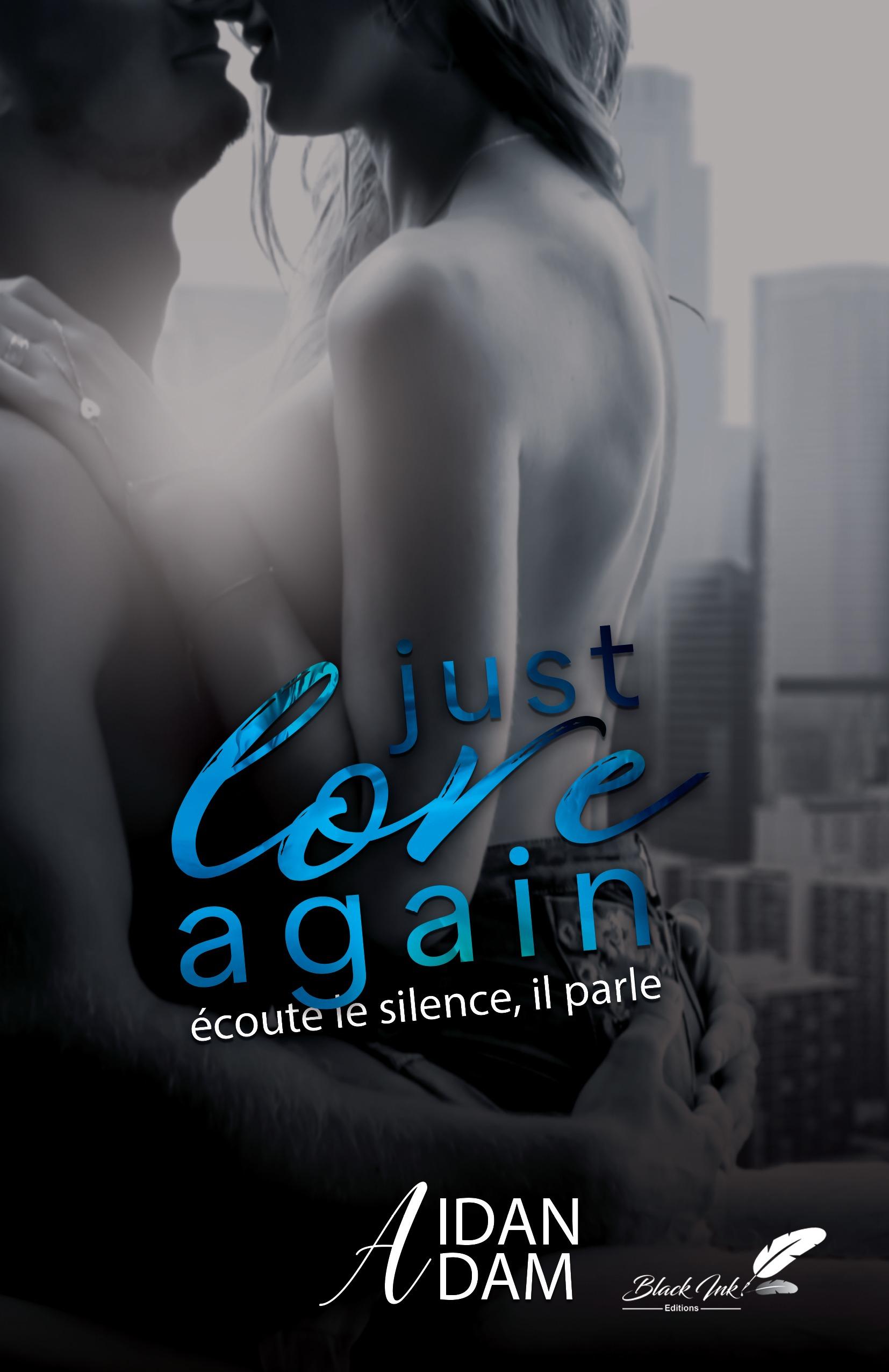 Just Love Again : Écoute le silence, il parle.
