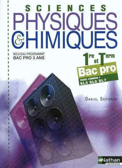 SCIENCES PHYSIQUES ET CHIMIQUES 1RE/TERM BAC PRO SL5/SL6/SL7 (POCHETTE) ELEVE 2010