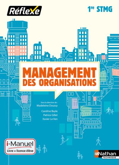 MANAGEMENT DES ORGANISATIONS 1RE STMG (POCHETTE REFLEXE) LIVRE + LICENCE ELEVE 2016