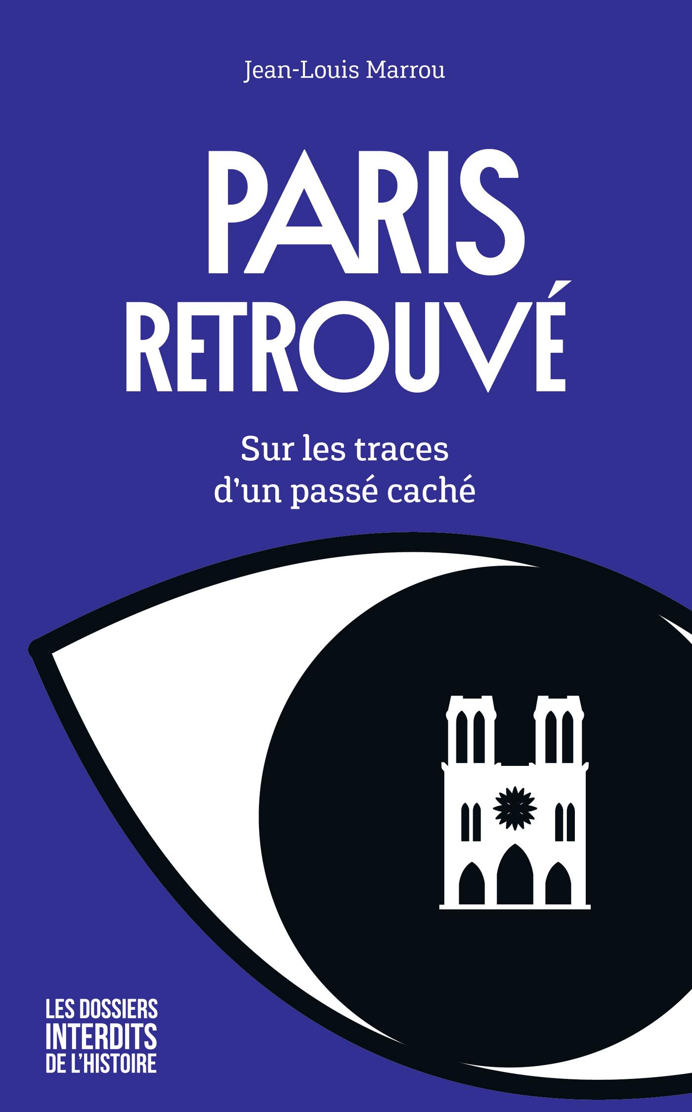 Paris retrouvé - Sur les traces d'un passé caché