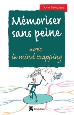 MEMORISER SANS PEINE... AVEC LE MIND MAPPING - 2E ED.