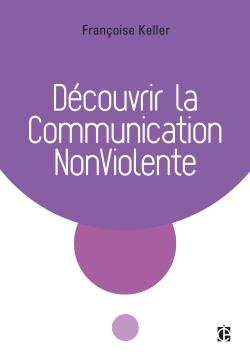 DECOUVRIR LA COMMUNICATION NONVIOLENTE