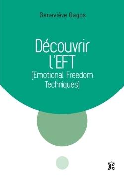 DECOUVRIR L'EFT (EMOTIONAL FREEDOM TECHNIQUES)