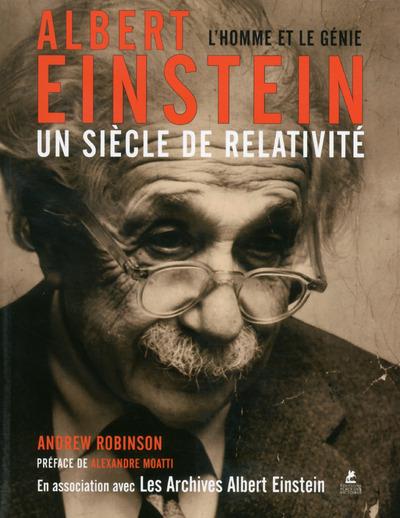 ALBERT EINSTEIN - UN SIECLE DE RELATIVITE