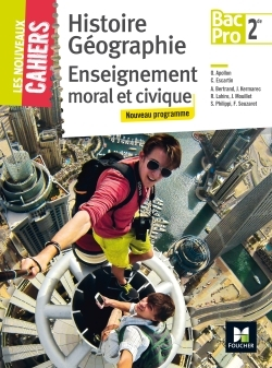 LES NOUVEAUX CAHIERS - HISTOIRE-GEOGRAPHIE-EMC 2DE BAC PRO - ED. 2017 - MANUEL ELEVE