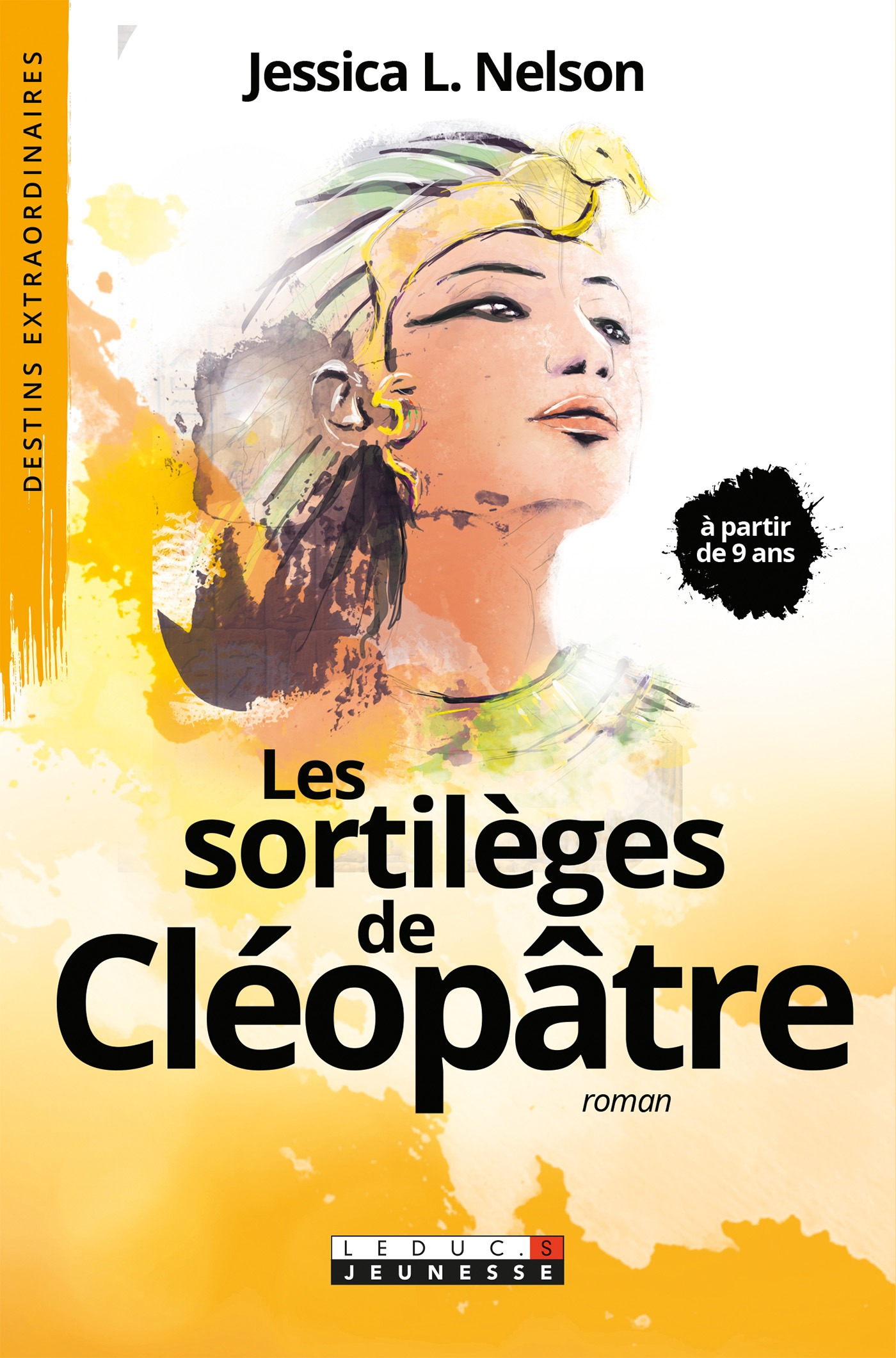 Les sortilèges de Cléopâtre, DESTINS EXTRAORDINAIRES - À PARTIR DE 9 ANS