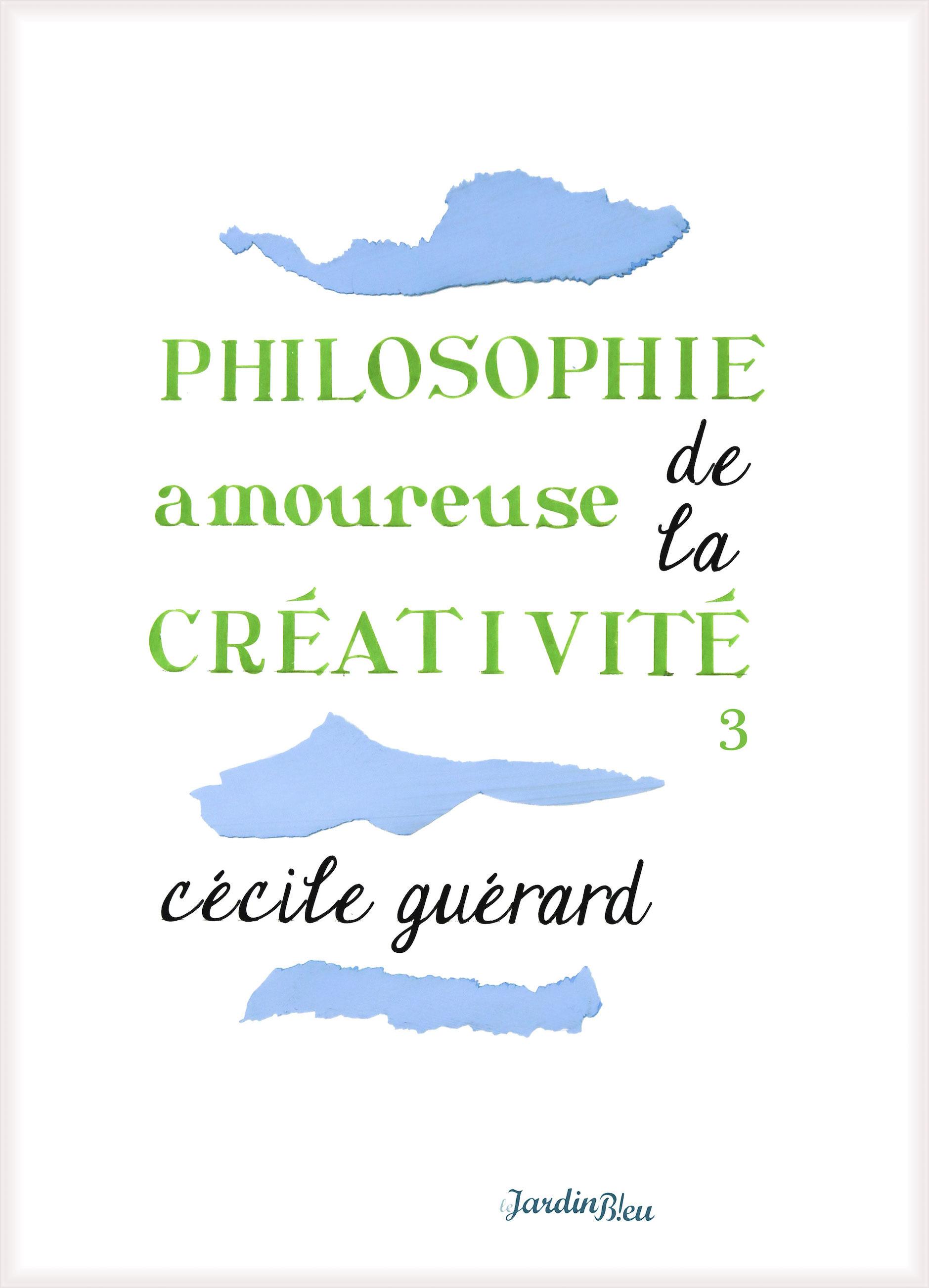 Philosophie amoureuse de la créativité, LIVRE 3 : L'INSPIRATION AU TRAVAIL