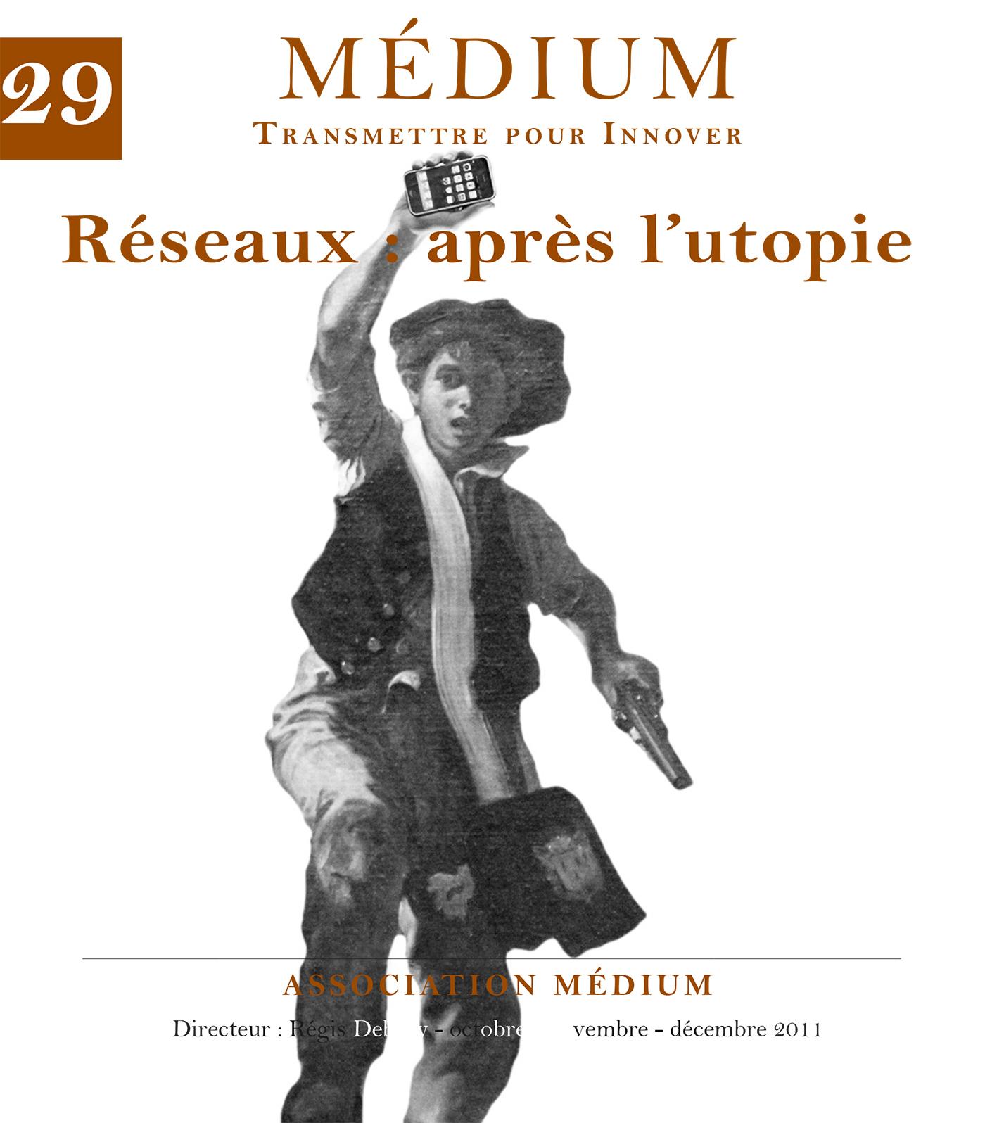 Réseaux après l'utopie (Médium n°29, octobre-décembre 2011)