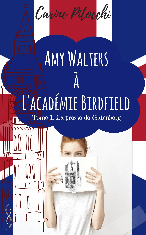 La presse de Gutenberg, AMY WALTERS À L'ACADÉMIE BIRDFIELD, T1