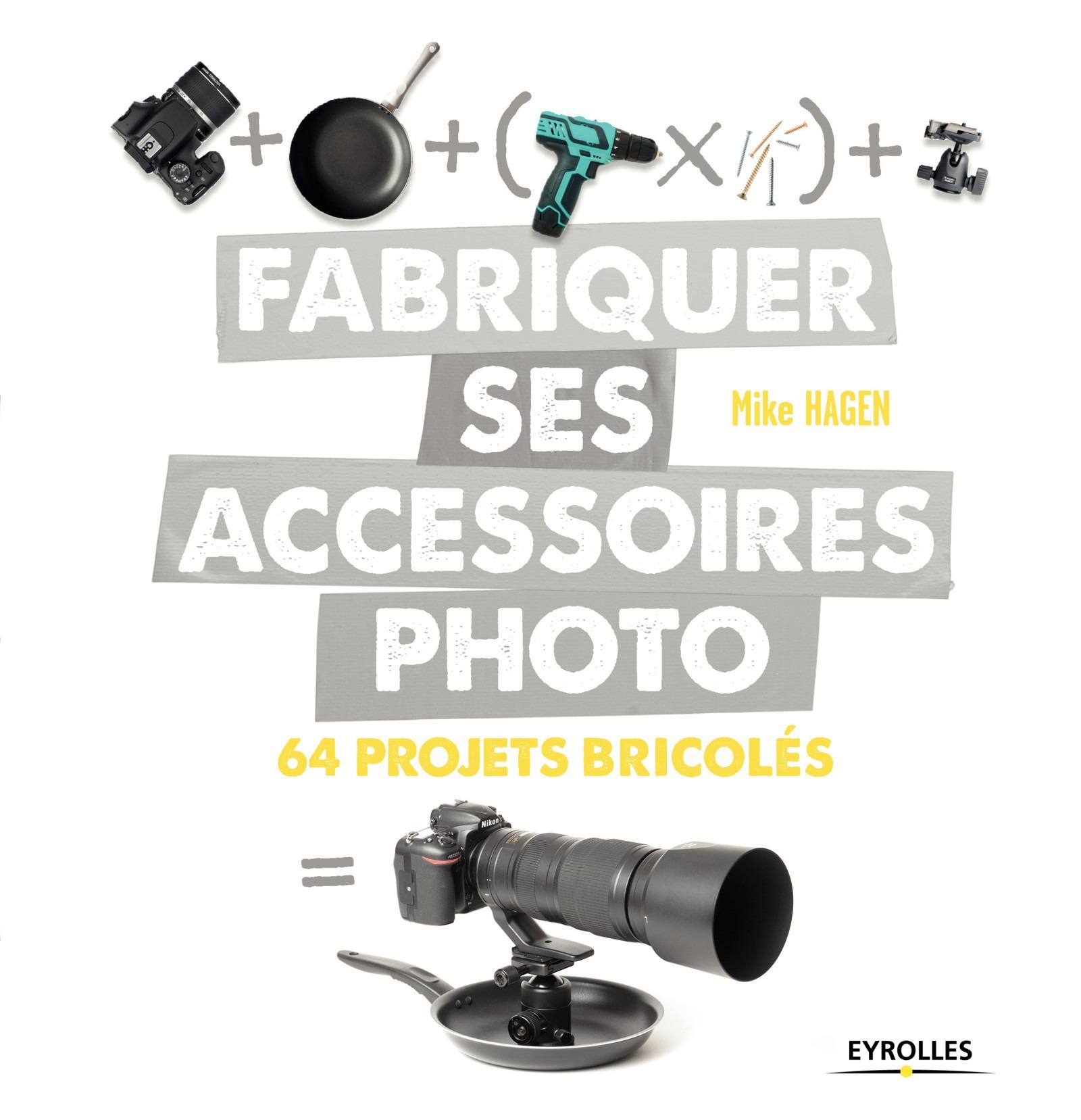 Fabriquer ses accessoires photo, 64 PROJETS BRICOLÉS