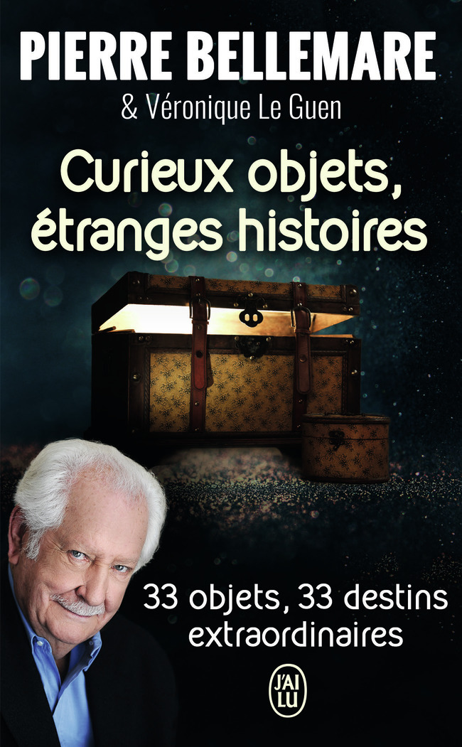 CURIEUX OBJETS, ETRANGES HISTOIRES - 33 OBJETS, 33 DESTINS EXTRAORDINAIRES