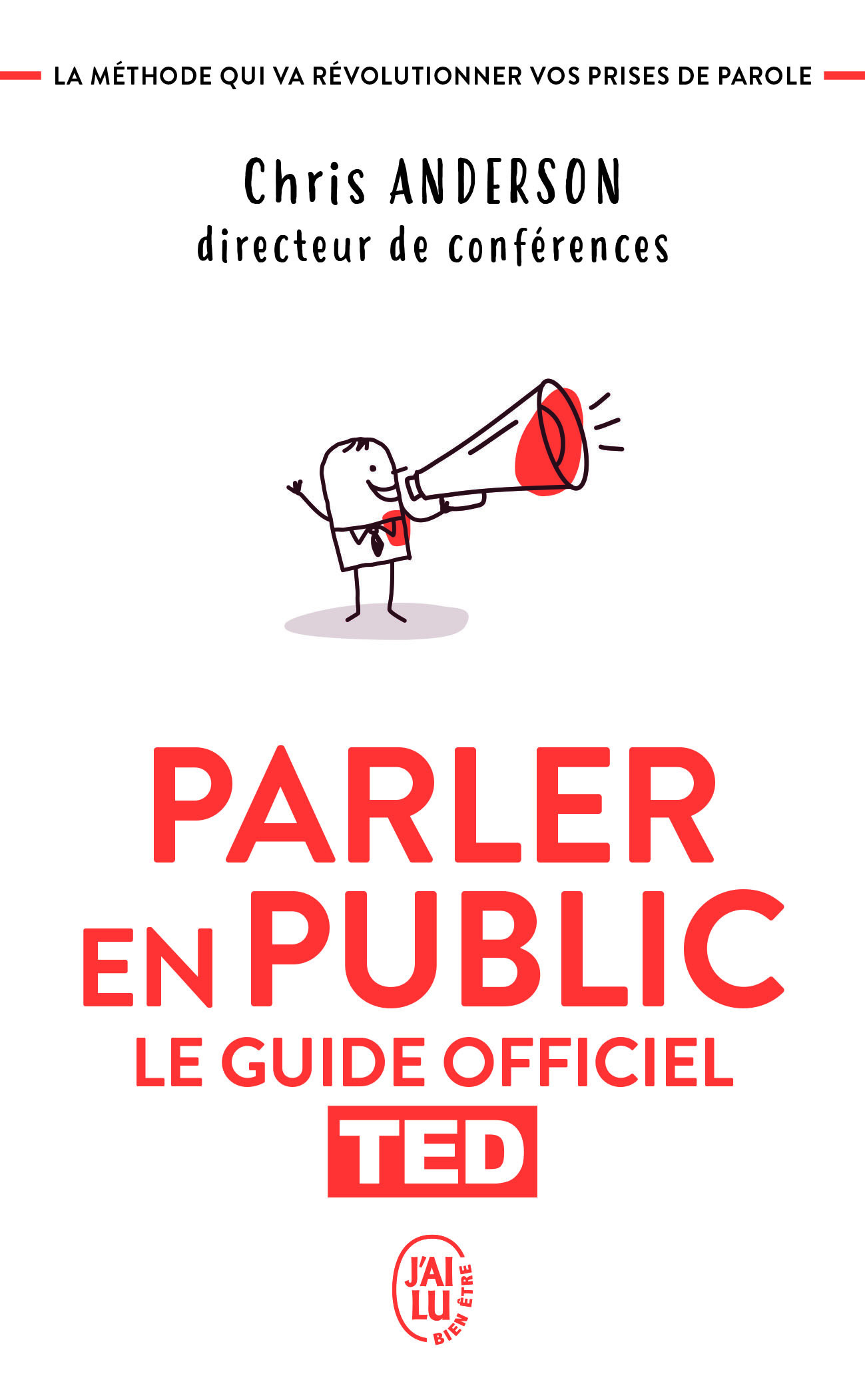 DEVELOPPEMENT PERSONNEL - PARLER EN PUBLIC - LE GUIDE OFFICIEL TED