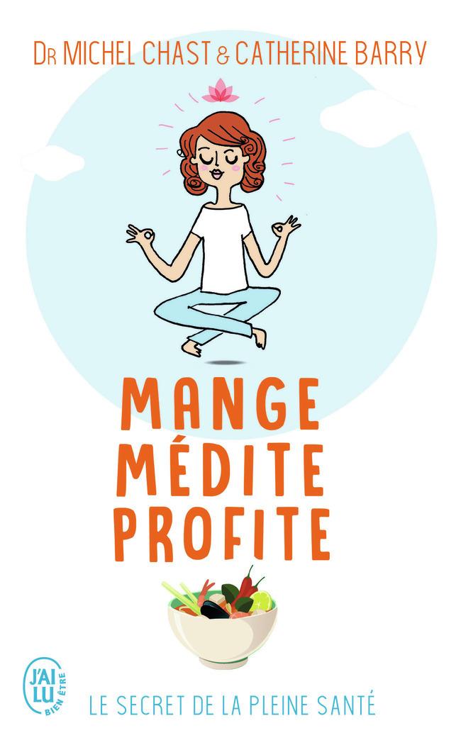 MANGE, MEDITE, PROFITE