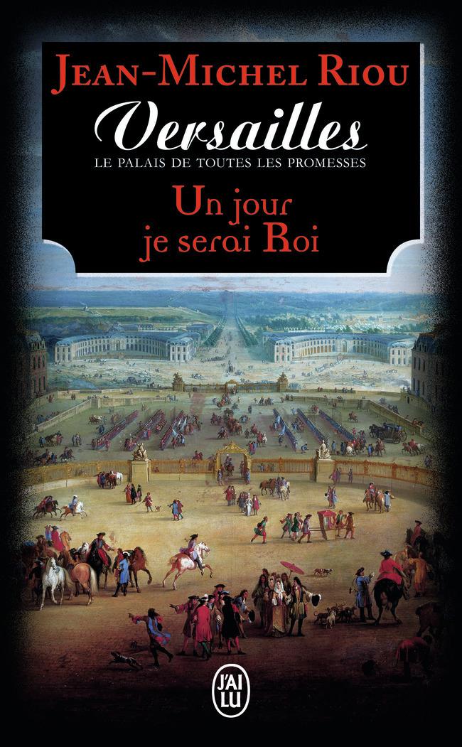 UN JOUR JE SERAI ROI (1638-1664)