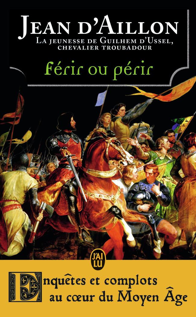 FERIR OU PERIR - LES AVENTURES DE GUILHEM D'USSEL, CHEVALIER TROUBADOUR - T9 - LA JEUNESSE DE GUILHE