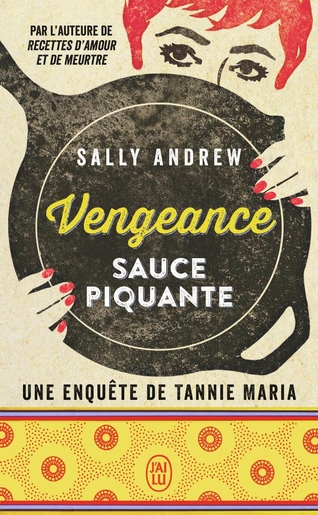 VENGEANCE SAUCE PIQUANTE - THRILLER - T11940 - UNE ENQUETE DE TANNIE MARIA