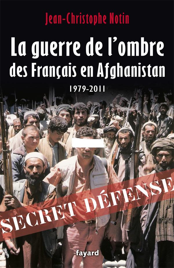 LA GUERRE DE L'OMBRE DES FRANCAIS EN AFGHANISTAN