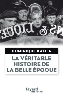 LA VERITABLE HISTOIRE DE LA BELLE EPOQUE