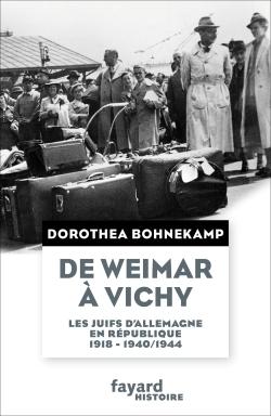 DIVERS HISTOIRE - 14 - DE WEIMAR A VICHY - LES JUIFS D'ALLEMAGNE EN REPUBLIQUE, 1918-1940/44