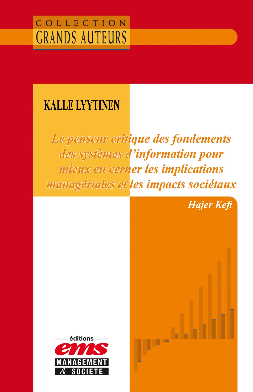 Kalle Lyytinen. Le penseur critique des fondements des systèmes d'information pour mieux en cerner l