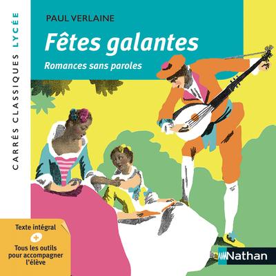 FETES GALANTES - ROMANCES SANS PAROLES - VERLAINE - CARRES CLASSIQUES LYCEE - NUMERO 50