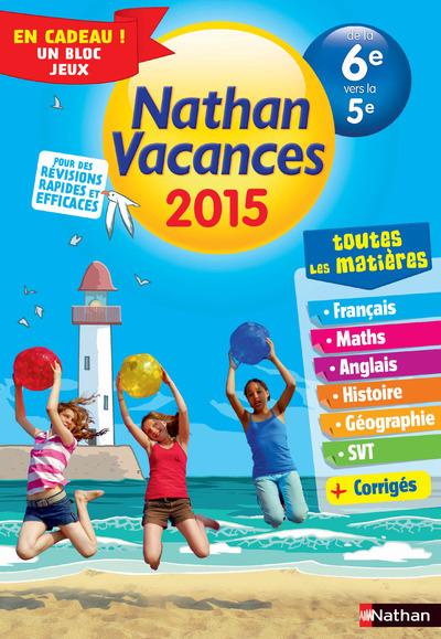 CAHIER DE VACANCES 2015 TOUT EN UN 6E/5E