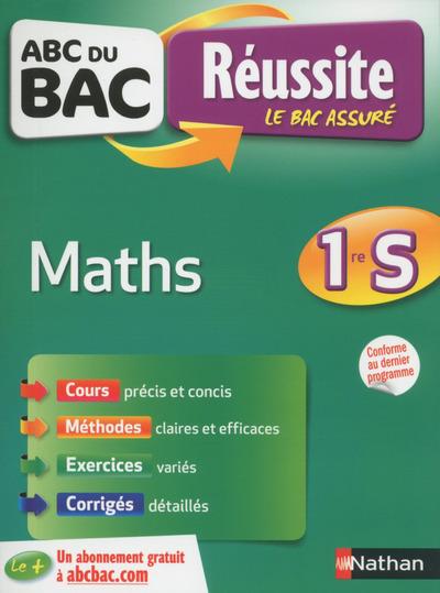 ABC DU BAC REUSSITE MATHS 1ERE S