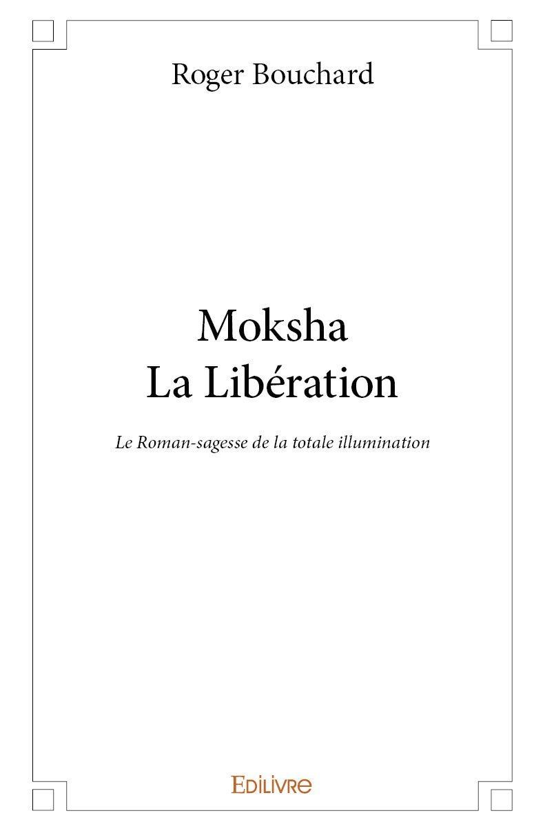 MOKSHA - LA LIBERATION