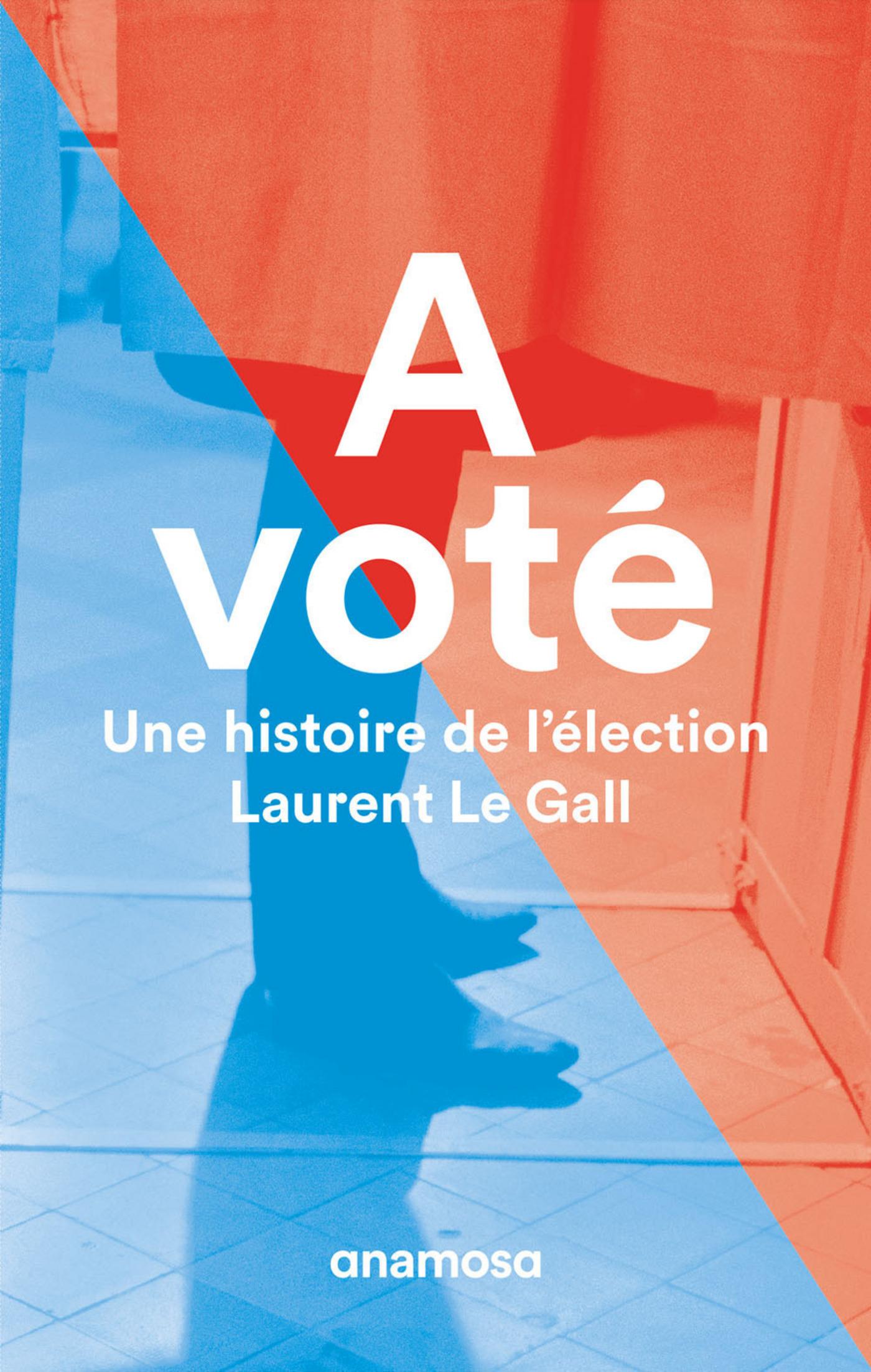 A voté, UNE HISTOIRE DE L'ÉLECTION